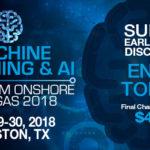 Machine Learning & AI Upstream Oil & Gas 2018 | Ago 29-30 | Houston, Texas