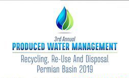 3rd Annual Produced Water Management: Recycling, Re-Use And Disposal Permian Basin 2019 | Jul 15-17 | Houston, Texas