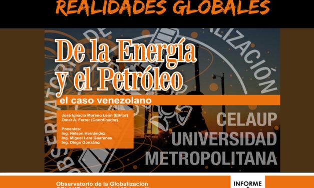 Realidades Globales de la Energia y el Petroleo (CELAUP, COENER)