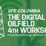 SPE: 4th The Digital Oilfield | Dic 12 | Bogotá, Colombia