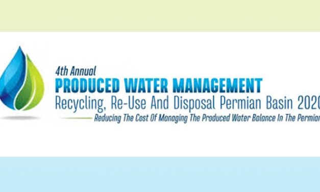 4th Annual Produced Water Management: Recycling, Re-Use And Disposal Permian Basin 2020 | Jul 14-15 | Houston, Texas